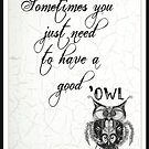 Sometimes you just need to have a good 'owl by Jenny Wood