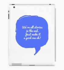 """We're All Stories""- Doctor Who Inspirational Quote iPad Case/Skin"