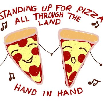 STAND UP FOR PIZZA! by TimelessJourney