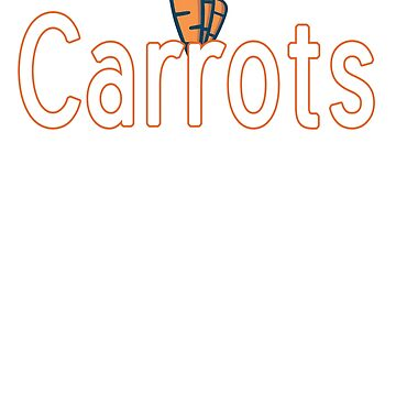 Shirt That Says Carrots With Carrot Graphic by Archpress