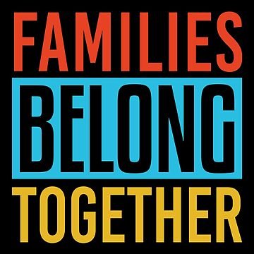 Families Belong Together by radvas