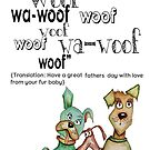 Fathers day fur baby by Jenny Wood