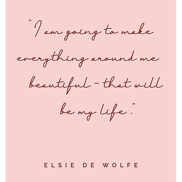 Elsie De Wolfe Quote by aterkaderk