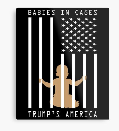 Babies in Cages Trumps America Metal Print