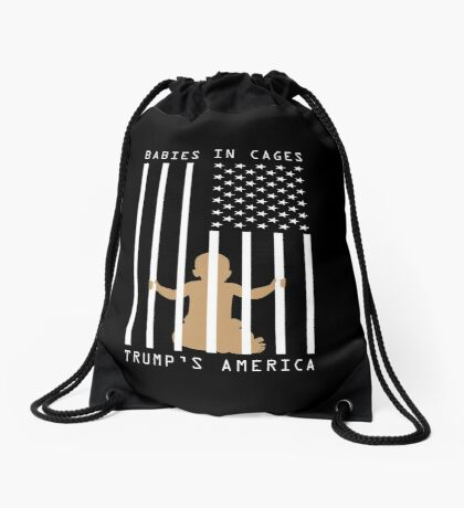 Babies in Cages Trumps America Drawstring Bag