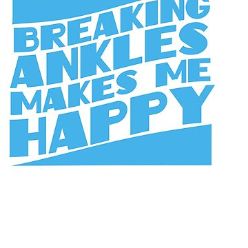 Awesome Trendy Style Tshirt Design BREKING ANLES MAKES ME HAPPY by Customdesign200