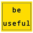 Be Useful  by RNF1