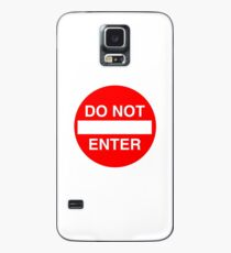 Do Not Enter Sign Case/Skin for Samsung Galaxy