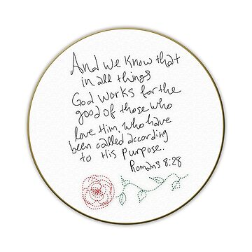 Romans 8:28 - embroidery hoop by ChandlerLasch