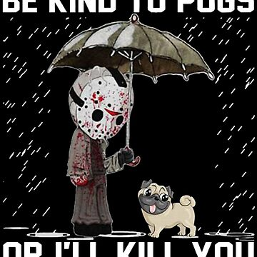 Pug Friday 13th Jason Voorhees Parody by bilinyam