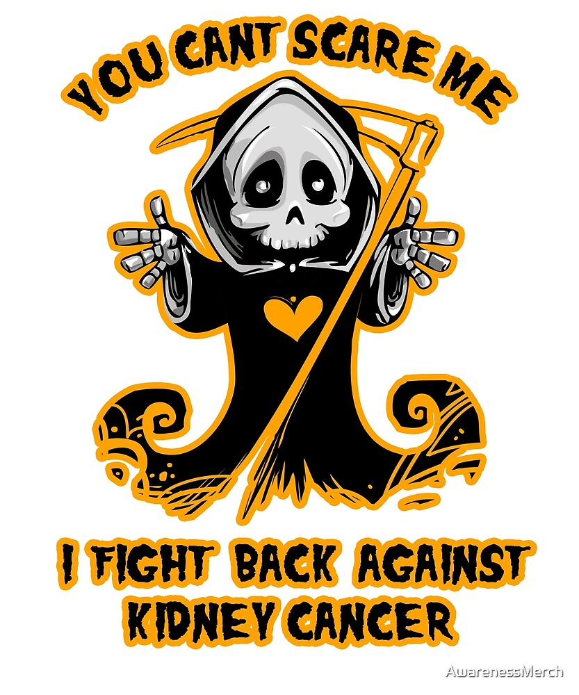 You Cant Scare Me I Fight Back Against Kidney Cancer Awareness By