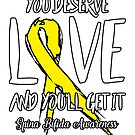 You Deserve Love and You'll Get It! Spina Bifida Awareness by AwarenessMerch