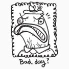 Bad day? by Kimbot1984