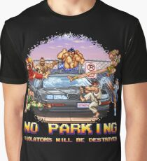 No Parking Violators will be Destroyed Graphic T-Shirt