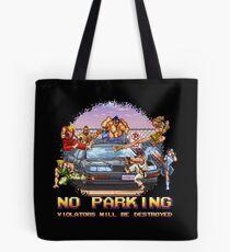 No Parking Violators will be Destroyed Tote Bag
