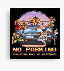 No Parking Violators will be Destroyed Canvas Print