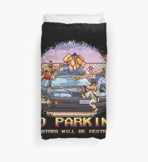 No Parking Violators will be Destroyed Duvet Cover