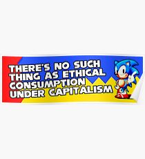 There's No Such Thing as Ethical Consumption under Capitalism Poster