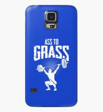 Get your ass to grass - only the deep squat makes a good butt Case/Skin for Samsung Galaxy