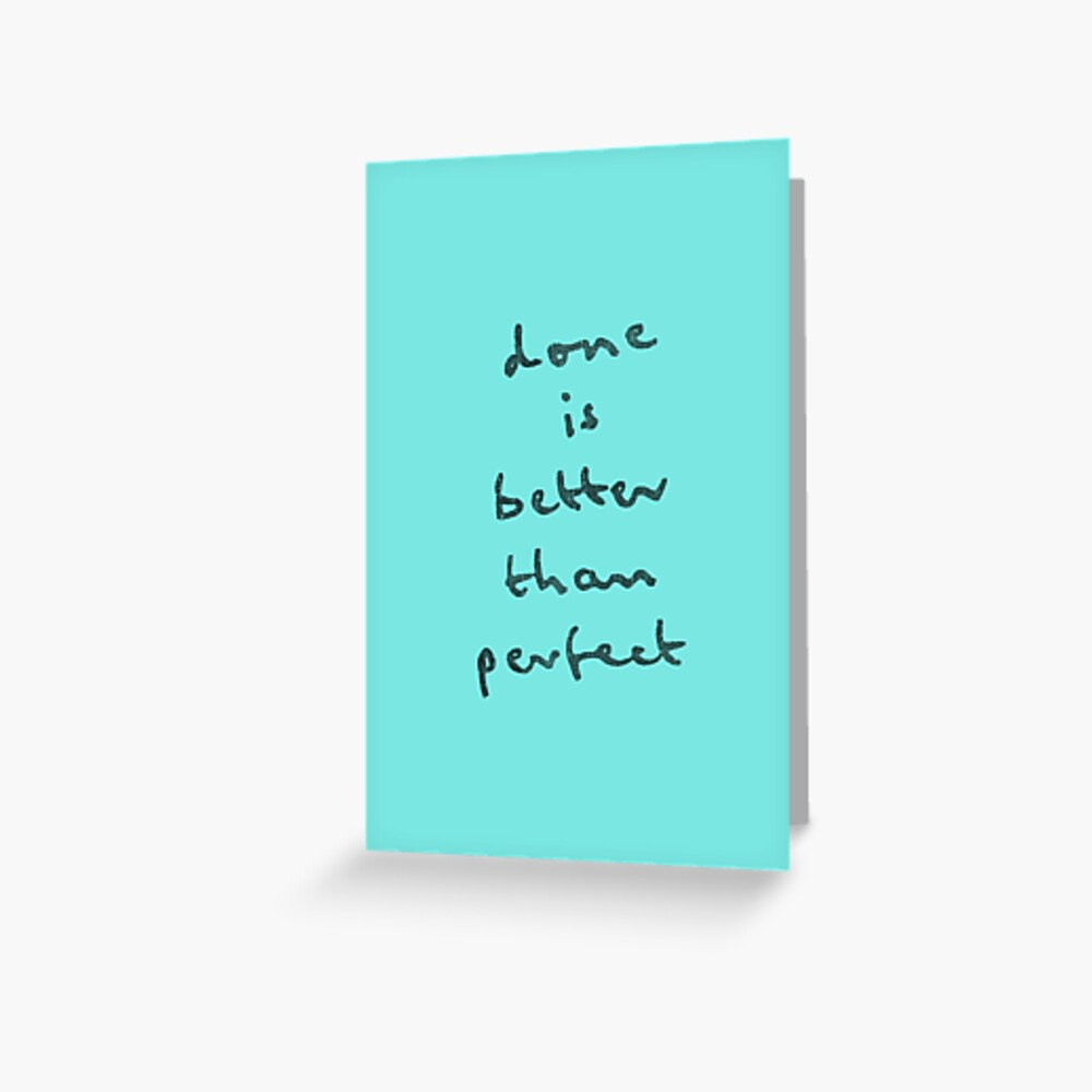 done is better than perfect Greeting Card