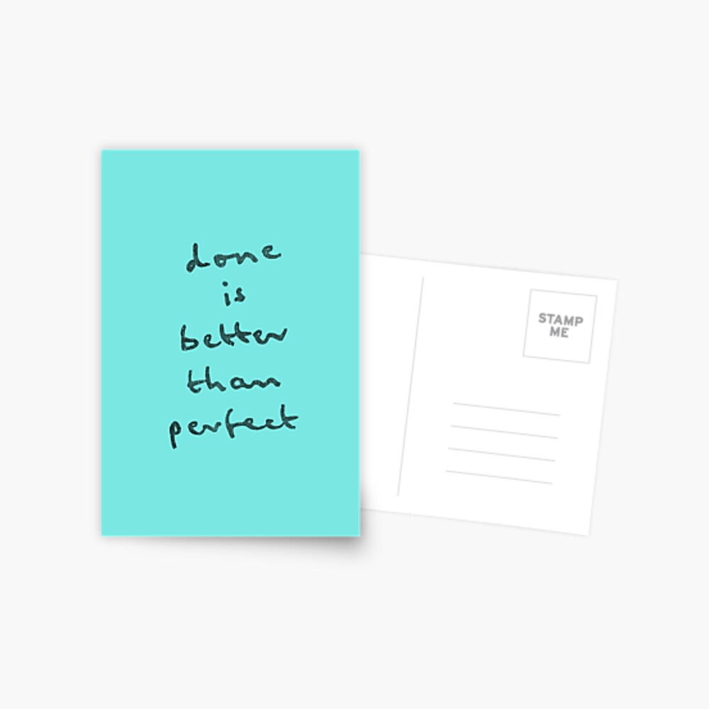 done is better than perfect Postcard