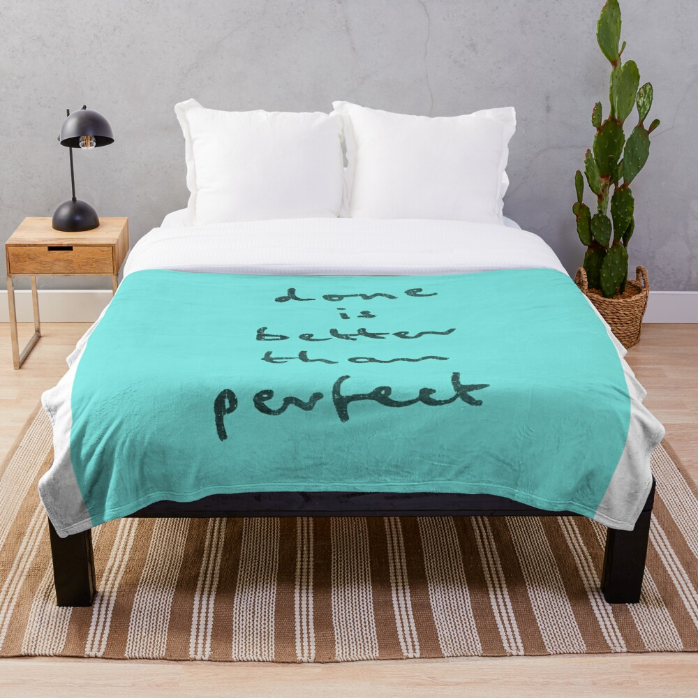 done is better than perfect Throw Blanket
