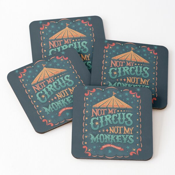 Not My Circus Not My Monkeys Coasters (Set of 4)