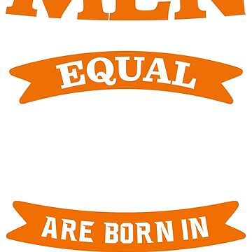 all men are created equal - July T-Shirt by revethi