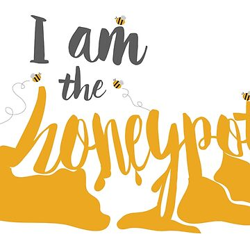 I am the Honeypot by DesireeNguyen