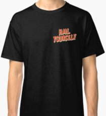 Hail Yourself - LPOTL Classic T-Shirt
