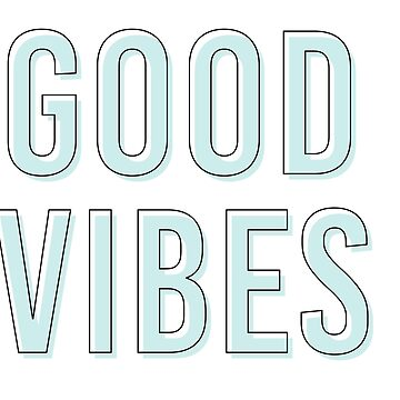 Good Vibes by nehaembar