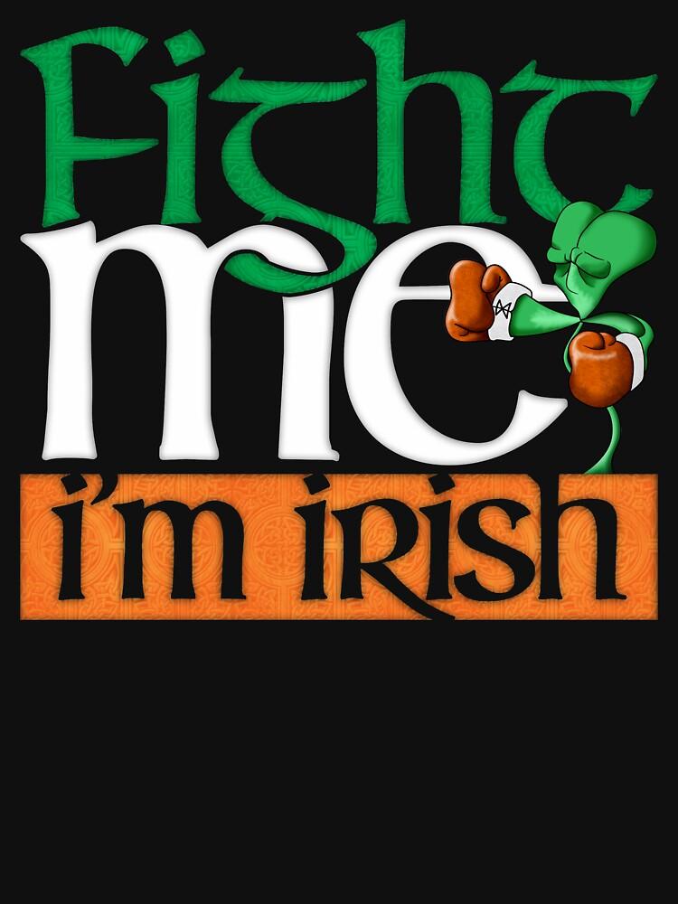 Fight me. I'm Irish! by andabelart