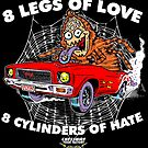 8 LEGS OF LOVE 8 CYLINDERS OF HATE by Rick Chesshire
