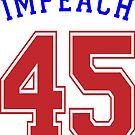 Impeach 45 by EthosWear