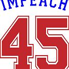 Impeach 45 by EthosWear