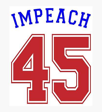 Impeach 45 Photographic Print
