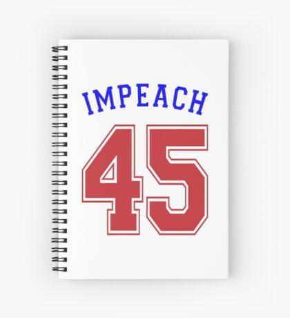 Impeach 45 Spiral Notebook