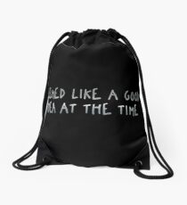 Seemed Like A Good Idea At The Time Drawstring Bag