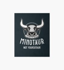 Minotaur Not Yoursotaur Art Board