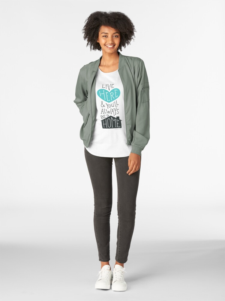 Alternate view of Live Here & You'll Always Be Home (Teal) Premium Scoop T-Shirt