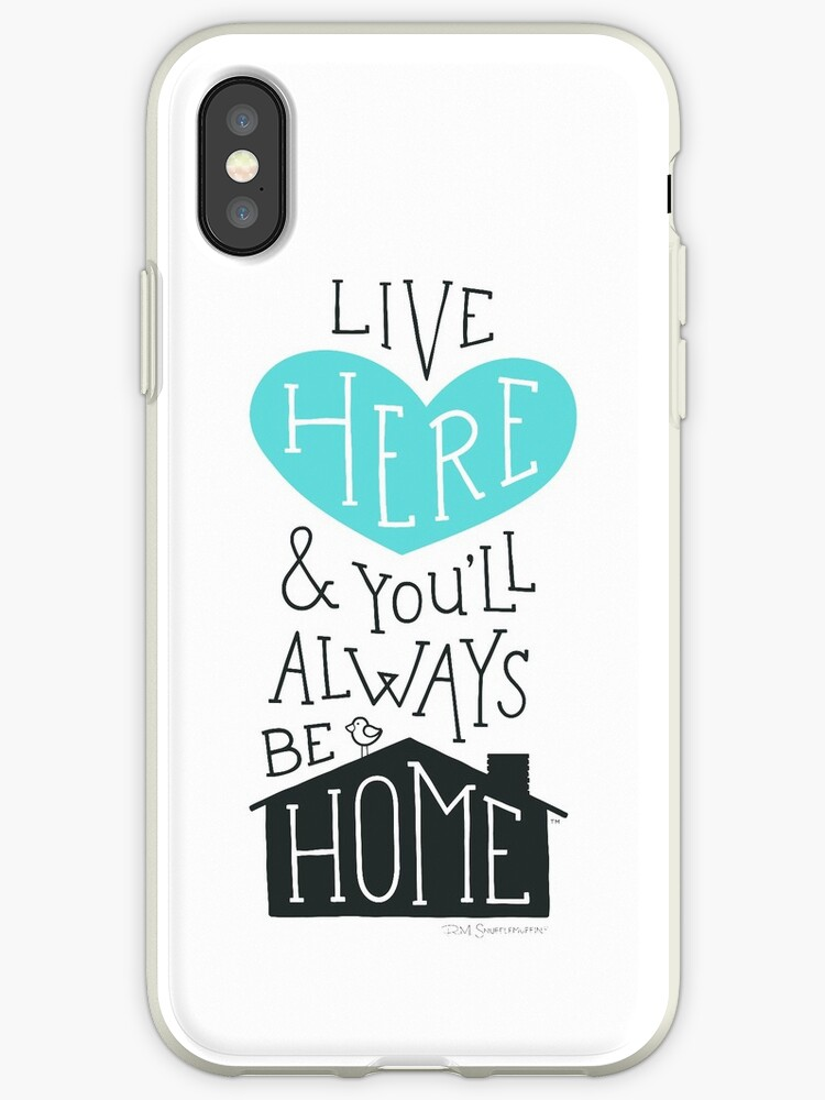 Live Here & You'll Always Be Home (Teal) by R.M. Snufflemuffin
