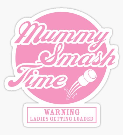 Mummy Smash Time!!! Sticker