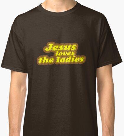 Jesus Loves the Ladies Classic T-Shirt