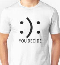 Happy Or Sad You Decide Unisex T-Shirt