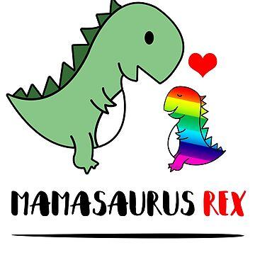 'Proud Mamasaurus Rex LGBT' Cool Rainbows Gift by leyogi