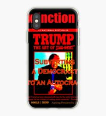 Trump the art of Subverting a Democracy into an Autocracy iPhone Case
