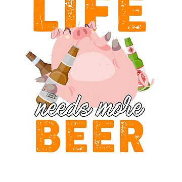 Life needs more beer and bbq by ZEETEESAPPAREL