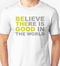 Be The Good - Inspirational Motivational Quotes - Believe There is Good in the World Unisex T-Shirt