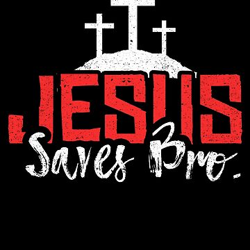 Religion Religious Jesus Save Bro by trushirtdesigns