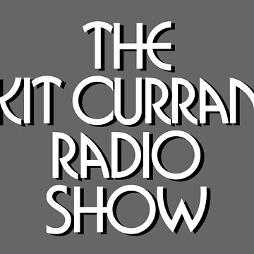 The Kit Curran Radio Show by nikhorne